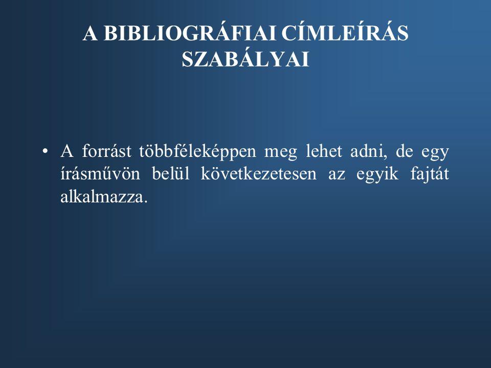 A BIBLIOGRÁFIAI CÍMLEÍRÁS SZABÁLYAI