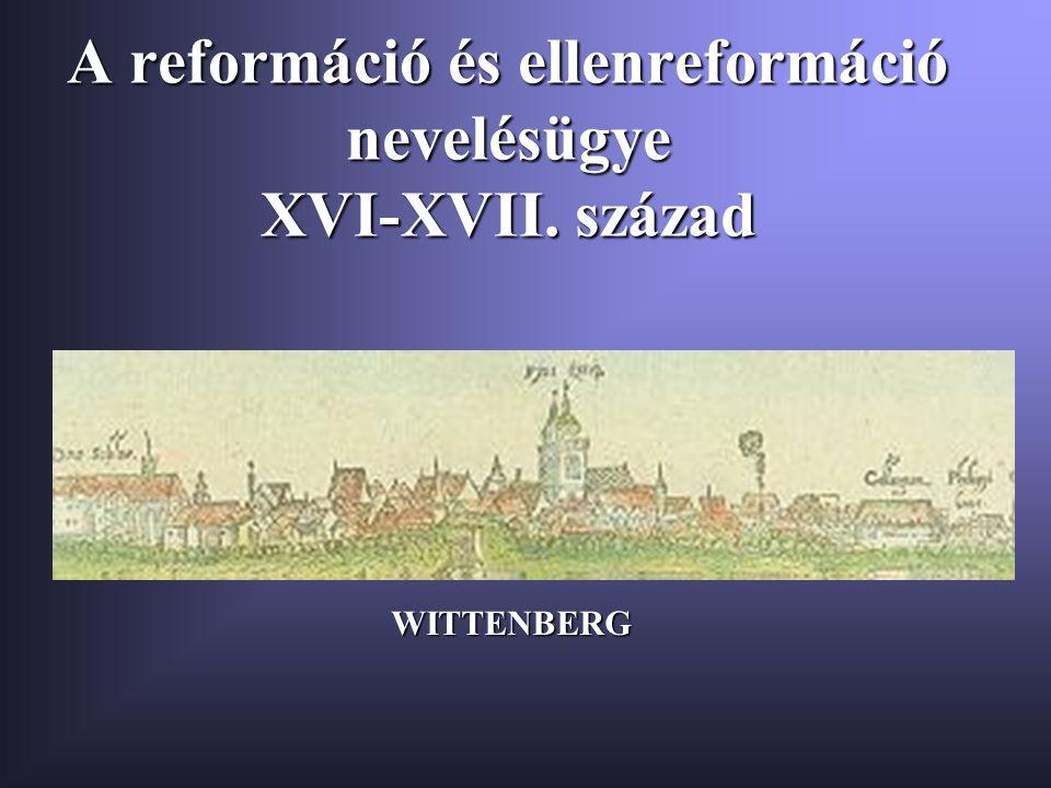 A reformáció és ellenreformáció nevelésügye XVI-XVII. század