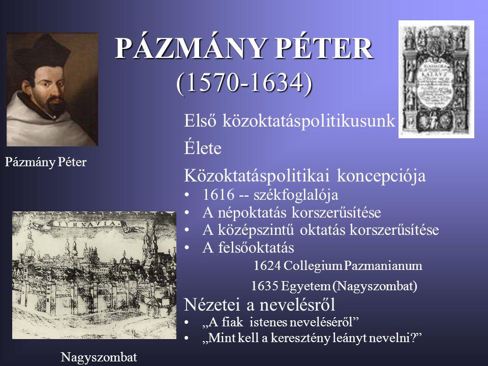 PÁZMÁNY PÉTER (1570-1634) Első közoktatáspolitikusunk Élete