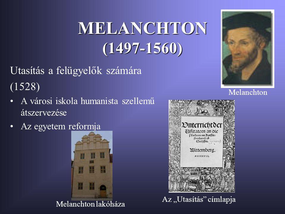 MELANCHTON (1497-1560) Utasítás a felügyelők számára (1528)