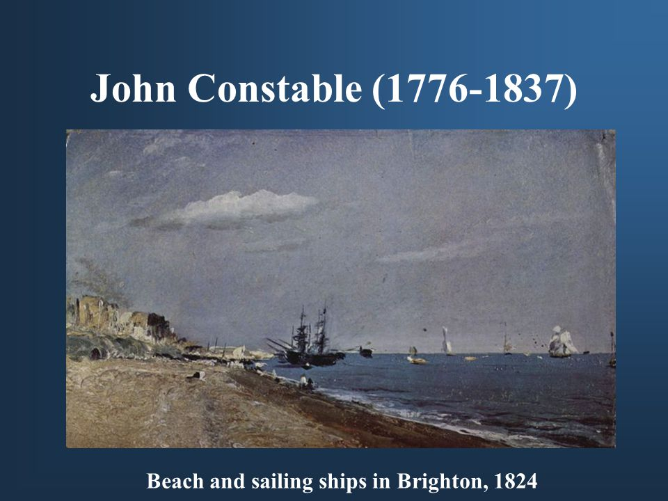 John Constable ( ) Beach and sailing ships in Brighton, 1824