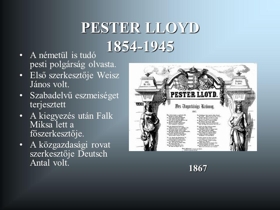 PESTER LLOYD 1854-1945 A németül is tudó pesti polgárság olvasta.