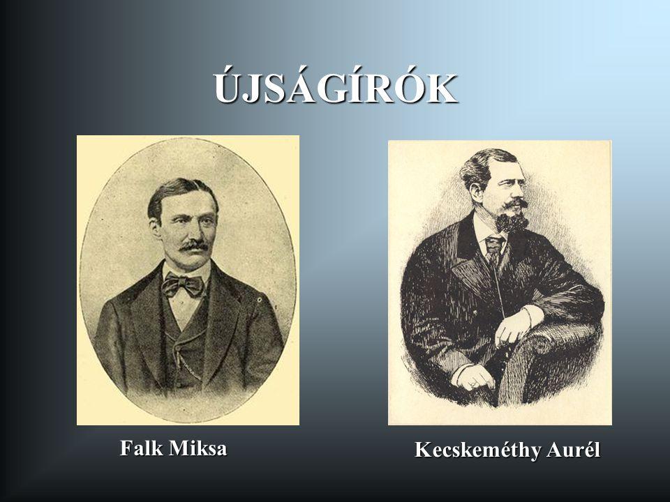 ÚJSÁGÍRÓK Falk Miksa Kecskeméthy Aurél