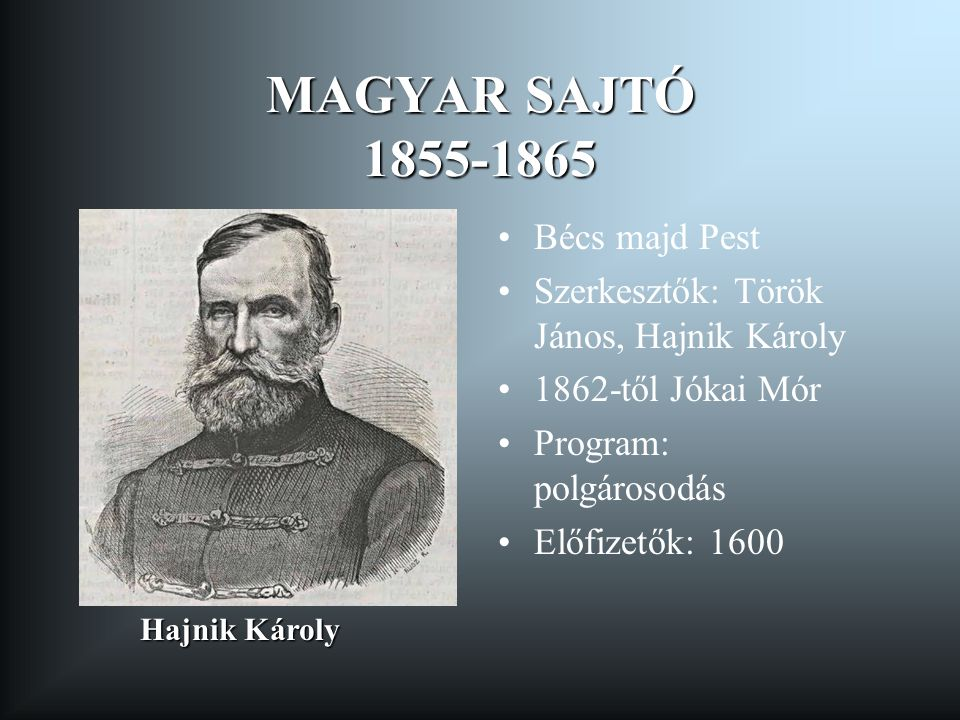 MAGYAR SAJTÓ 1855-1865 Bécs majd Pest