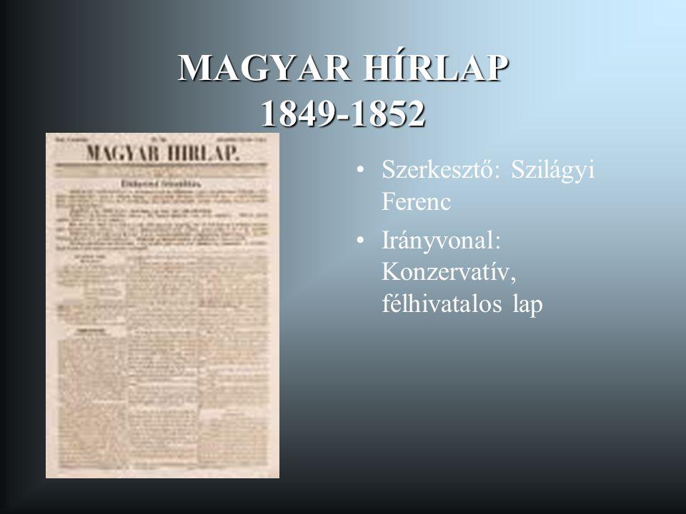 MAGYAR HÍRLAP 1849-1852 Szerkesztő: Szilágyi Ferenc