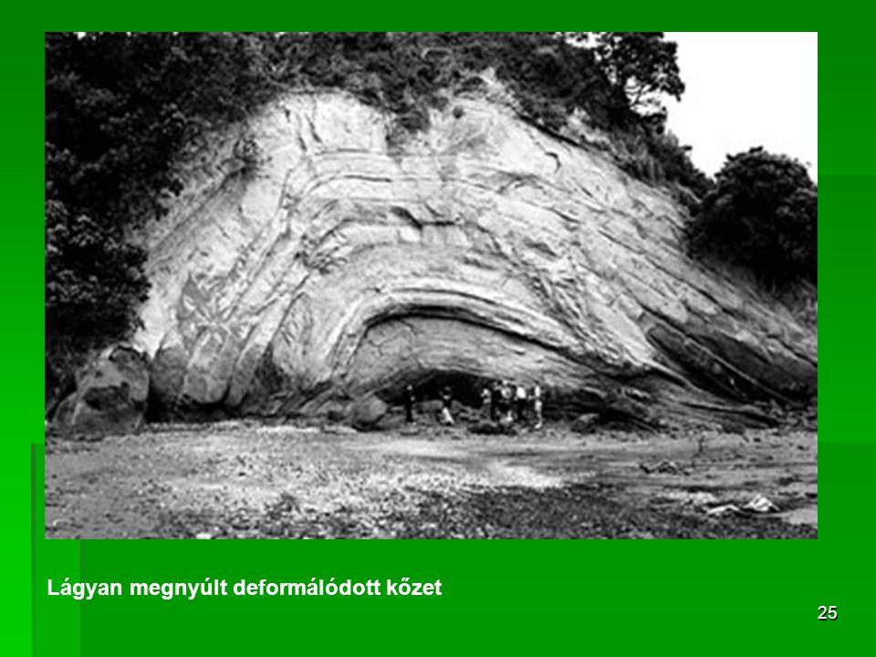 Lágyan megnyúlt deformálódott kőzet