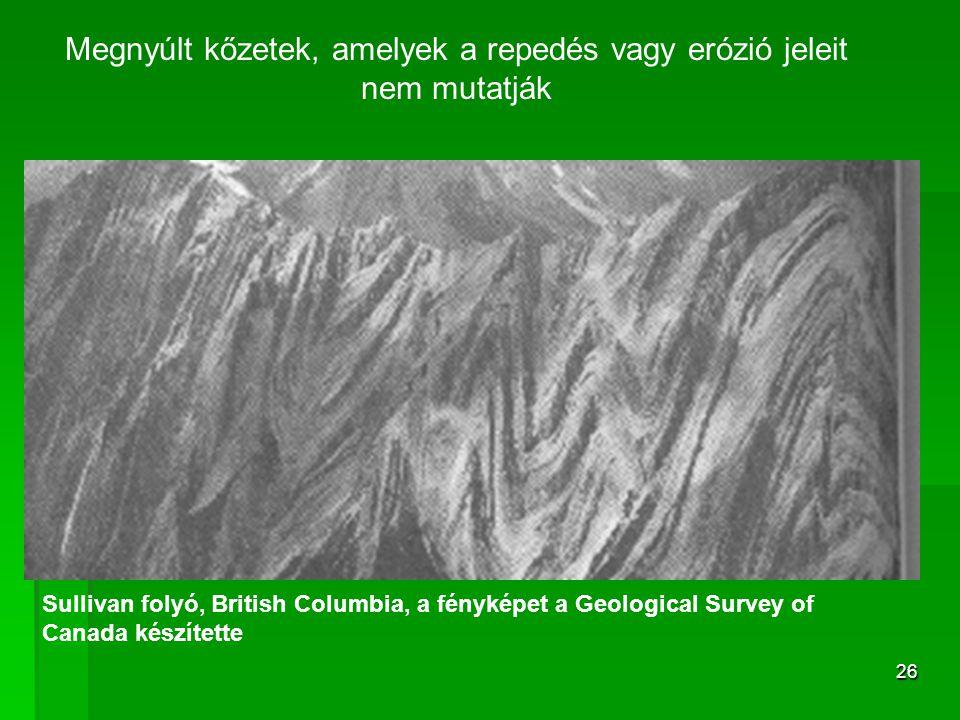 Megnyúlt kőzetek, amelyek a repedés vagy erózió jeleit nem mutatják