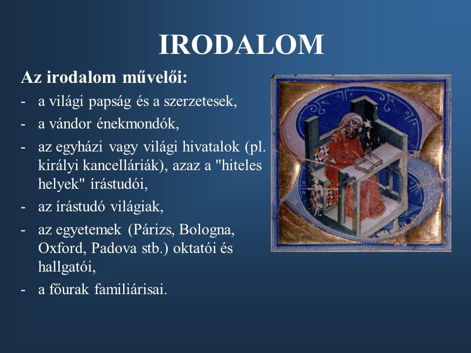 IRODALOM Az irodalom művelői: a világi papság és a szerzetesek,