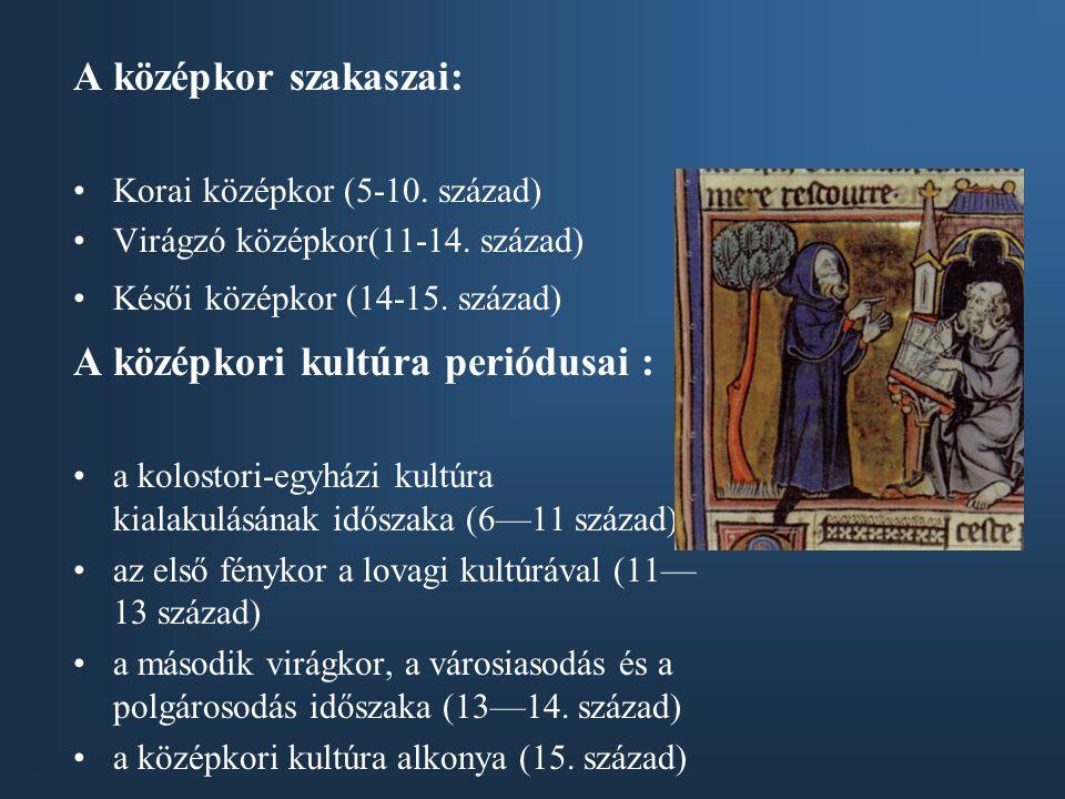 A középkori kultúra periódusai :