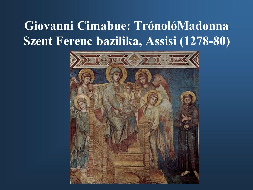 Giovanni Cimabue: TrónolóMadonna Szent Ferenc bazilika, Assisi (1278-80)