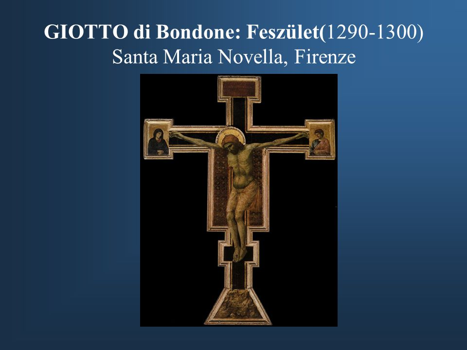 GIOTTO di Bondone: Feszület(1290-1300) Santa Maria Novella, Firenze