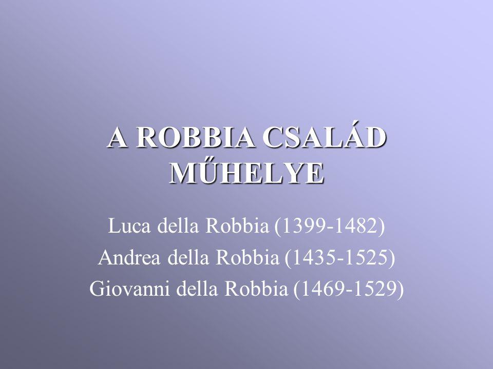 A ROBBIA CSALÁD MŰHELYE