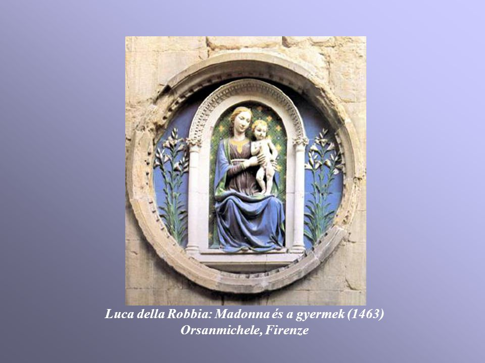 Luca della Robbia: Madonna és a gyermek (1463)