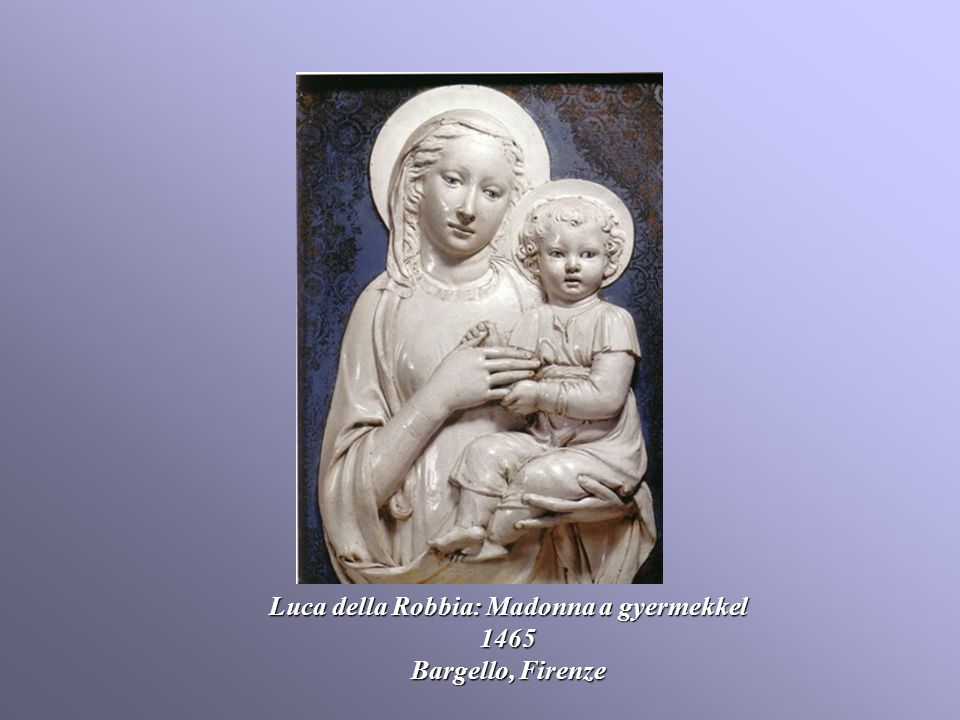 Luca della Robbia: Madonna a gyermekkel