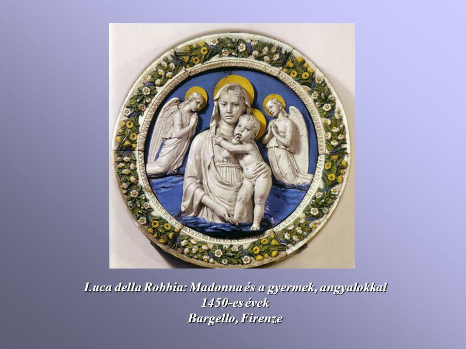 Luca della Robbia: Madonna és a gyermek, angyalokkal