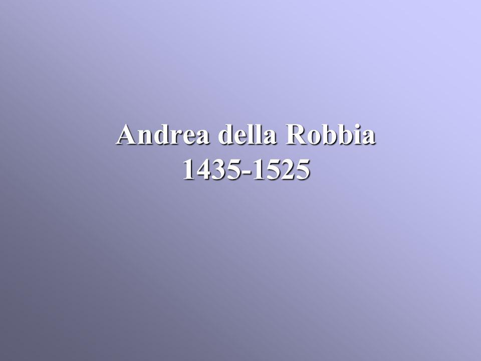 Andrea della Robbia 1435-1525