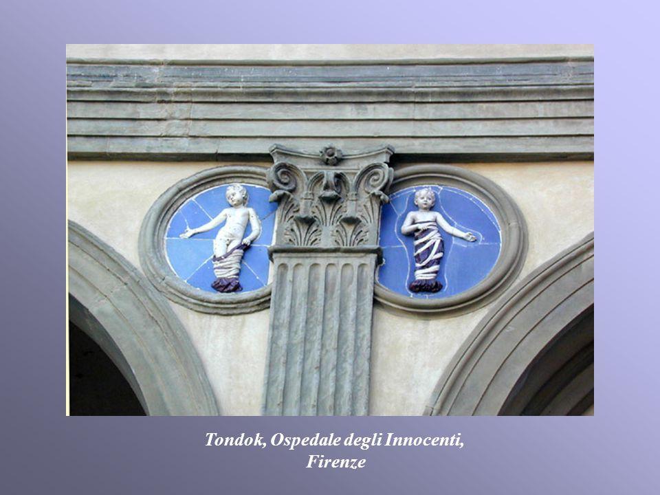 Tondok, Ospedale degli Innocenti,