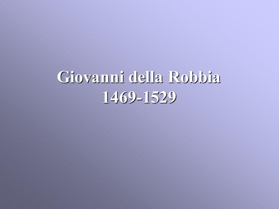 Giovanni della Robbia 1469-1529