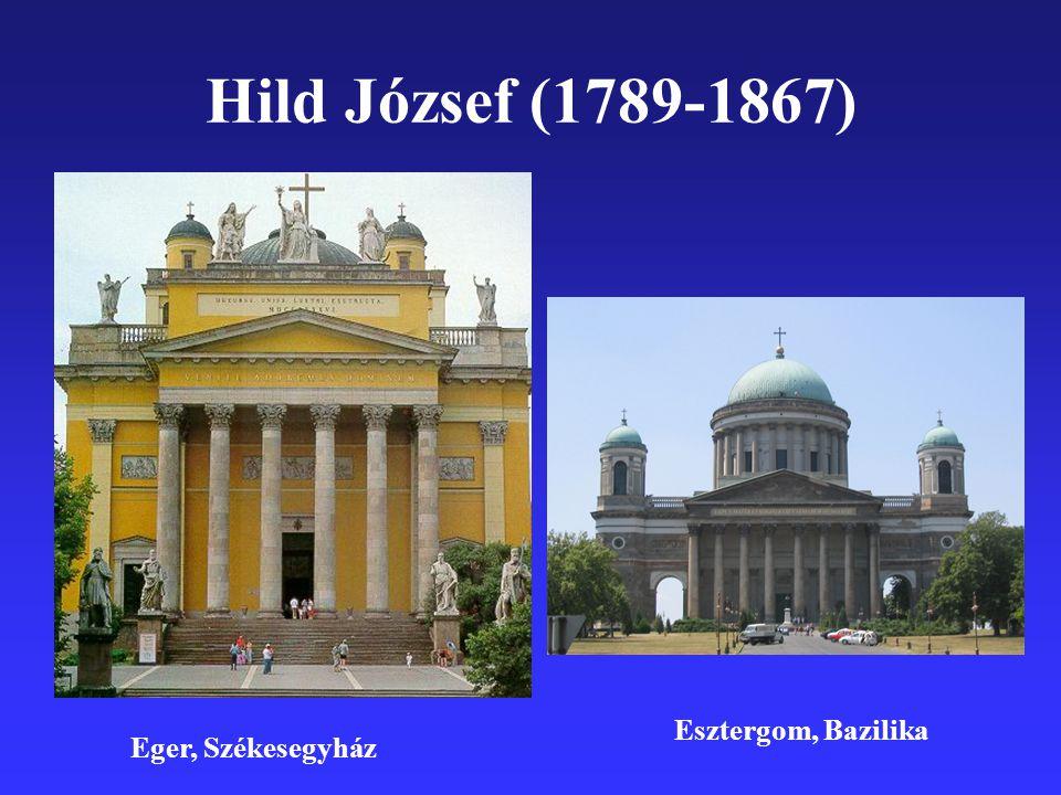 Hild József (1789-1867) Esztergom, Bazilika Eger, Székesegyház