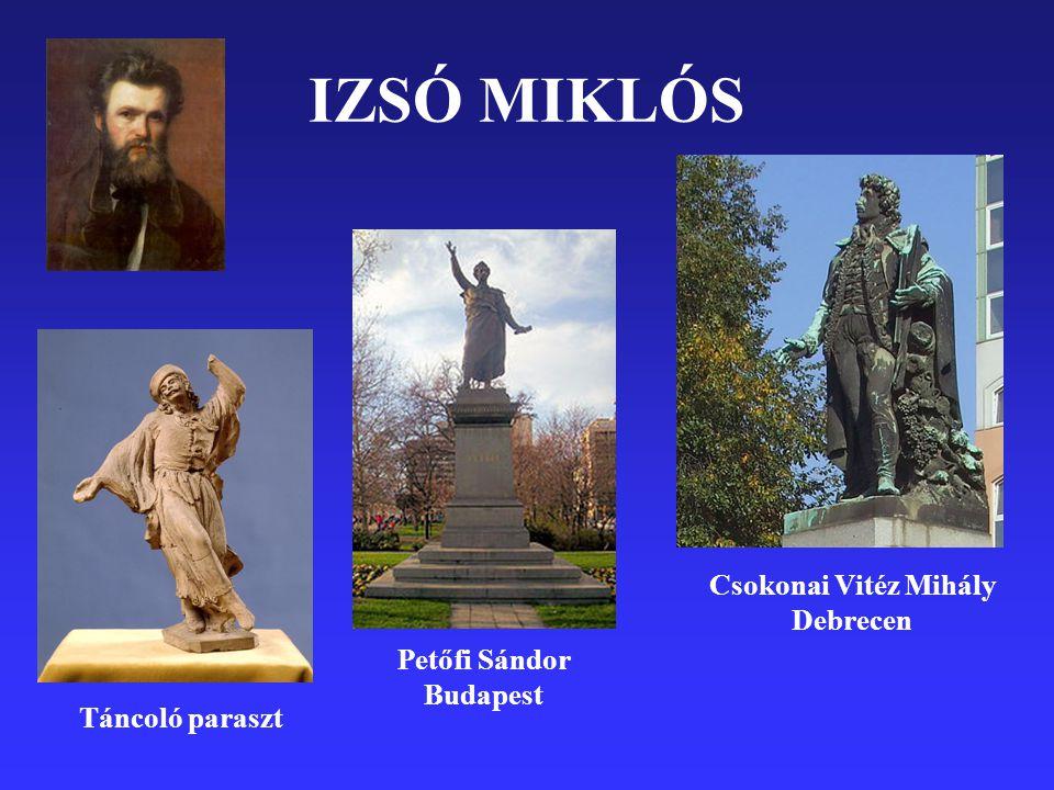 IZSÓ MIKLÓS Csokonai Vitéz Mihály Debrecen Petőfi Sándor Budapest