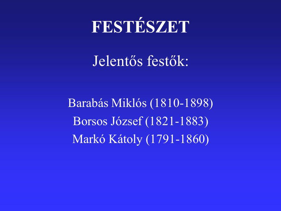 FESTÉSZET Jelentős festők: Barabás Miklós (1810-1898)