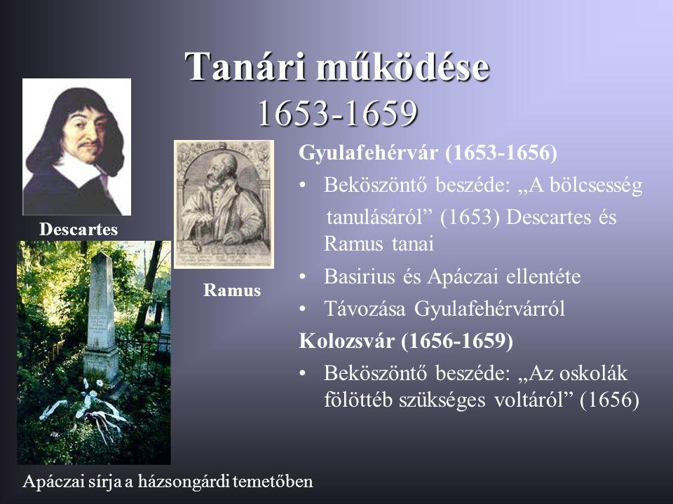 Tanári működése 1653-1659 Gyulafehérvár (1653-1656)