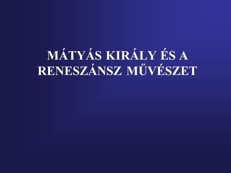 MÁTYÁS KIRÁLY ÉS A RENESZÁNSZ MŰVÉSZET
