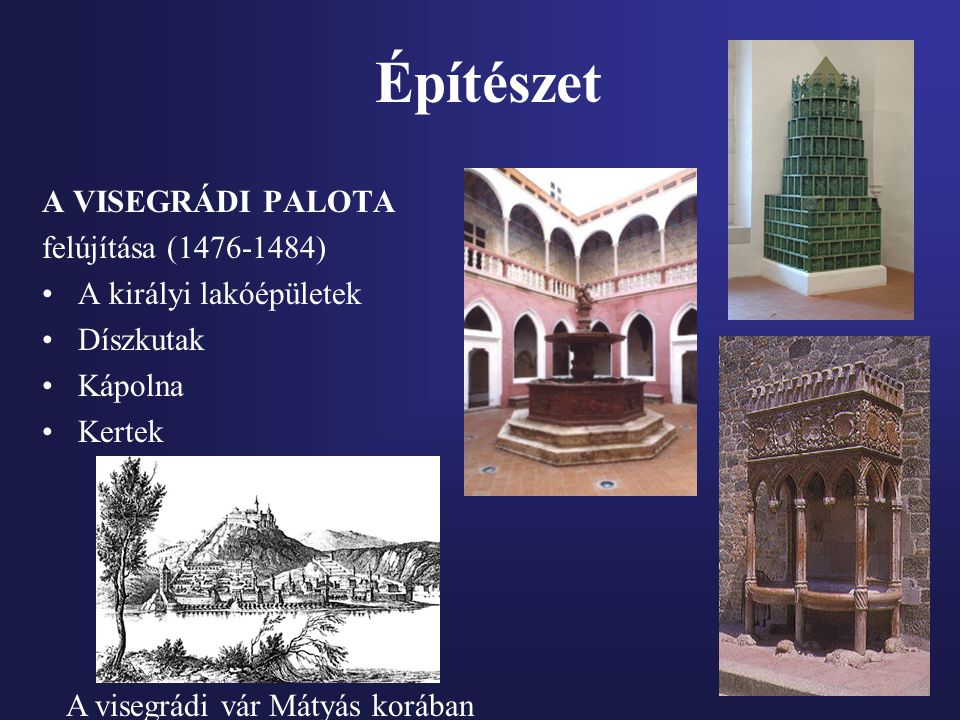 Építészet A VISEGRÁDI PALOTA felújítása (1476-1484)