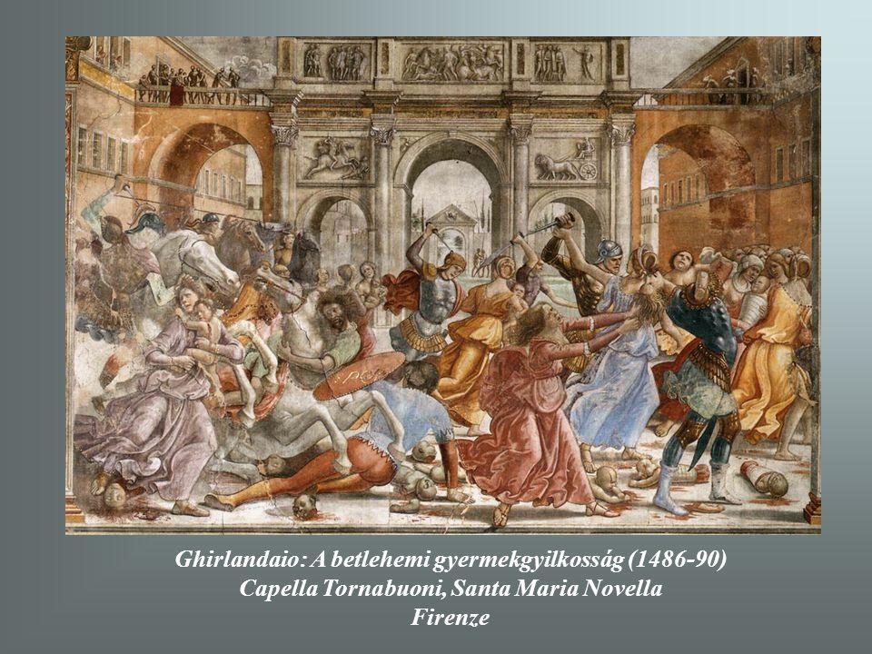 Ghirlandaio: A betlehemi gyermekgyilkosság (1486-90)