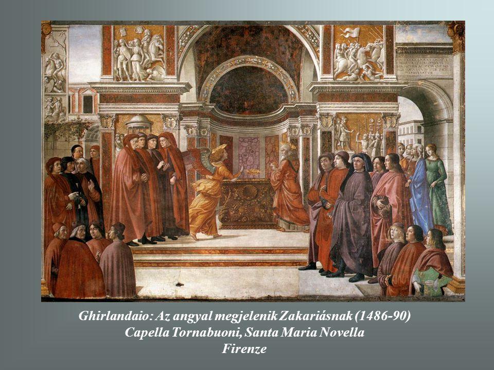 Ghirlandaio: Az angyal megjelenik Zakariásnak (1486-90)