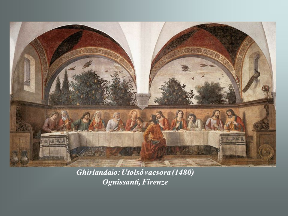 Ghirlandaio: Utolsó vacsora (1480)