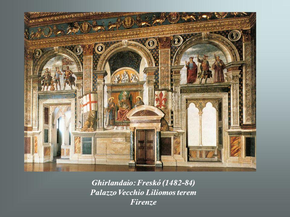 Ghirlandaio: Freskó (1482-84) Palazzo Vecchio Liliomos terem