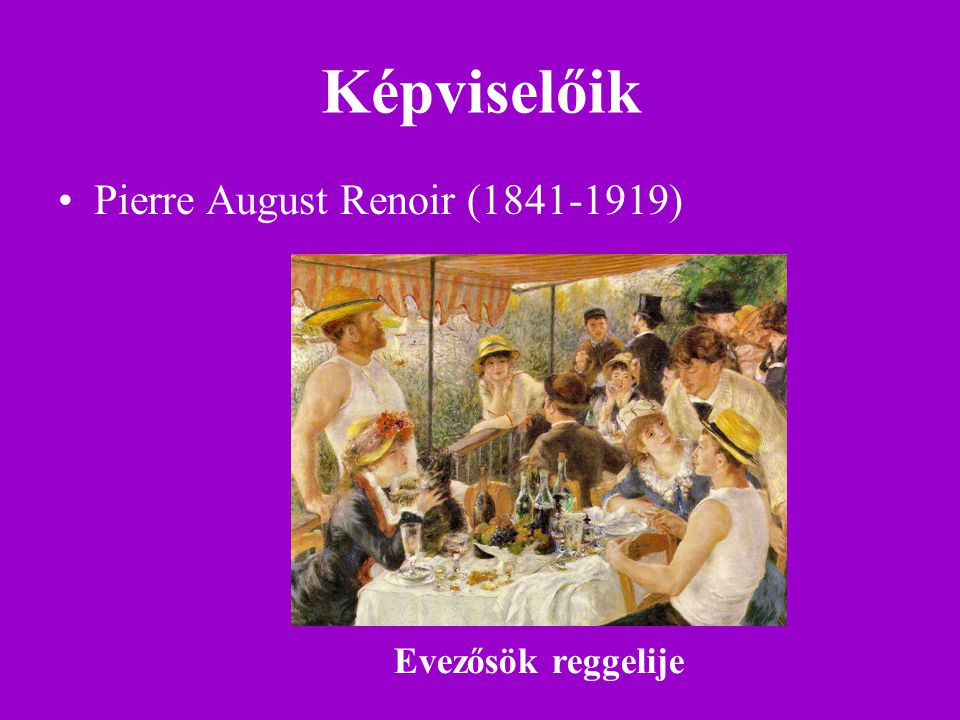 Képviselőik Pierre August Renoir (1841-1919) Evezősök reggelije