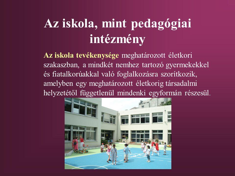 Az iskola, mint pedagógiai intézmény