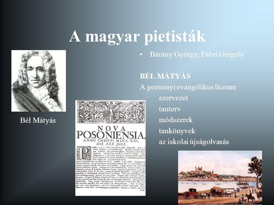 A magyar pietisták Bárány György, Fábri Gergely BÉL MÁTYÁS