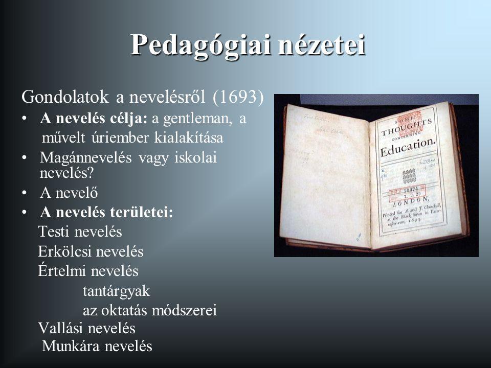 Pedagógiai nézetei Gondolatok a nevelésről (1693)