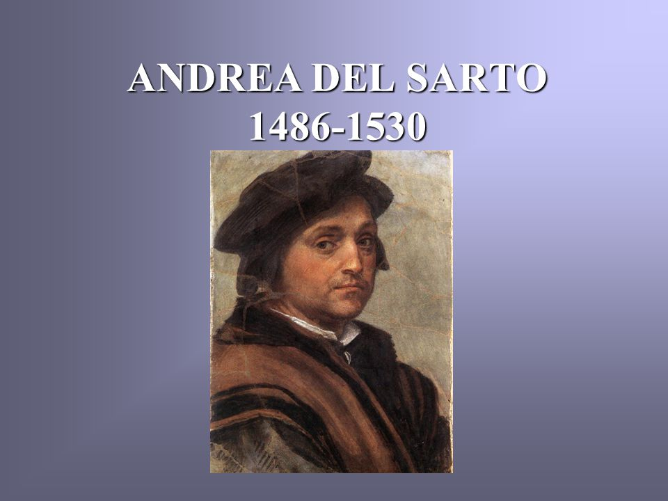 ANDREA DEL SARTO 1486-1530