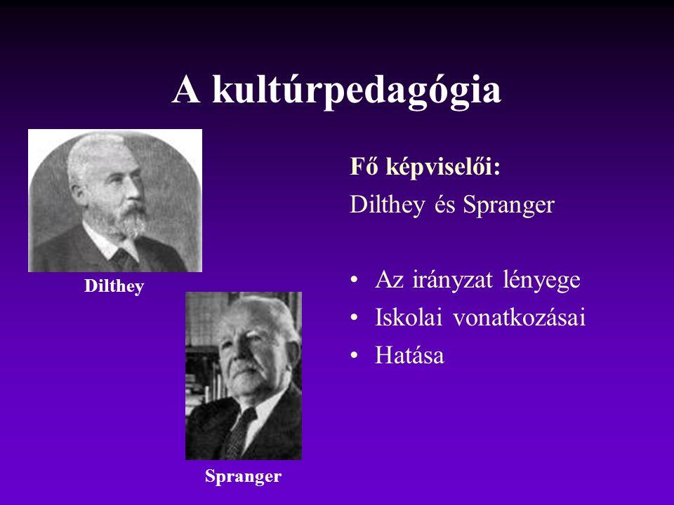 A kultúrpedagógia Fő képviselői: Dilthey és Spranger