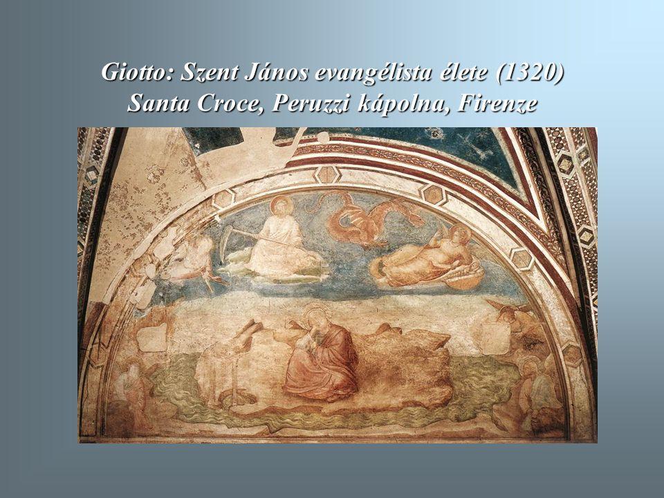 Giotto: Szent János evangélista élete (1320) Santa Croce, Peruzzi kápolna, Firenze