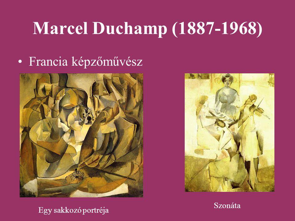 Marcel Duchamp (1887-1968) Francia képzőművész Szonáta