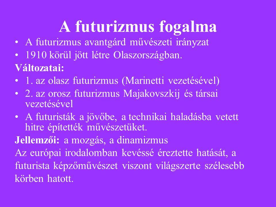 A futurizmus fogalma A futurizmus avantgárd művészeti irányzat