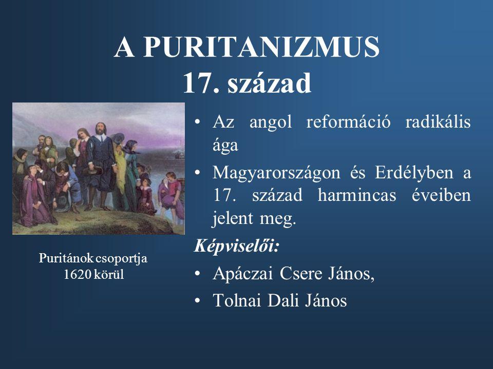 A PURITANIZMUS 17. század Az angol reformáció radikális ága