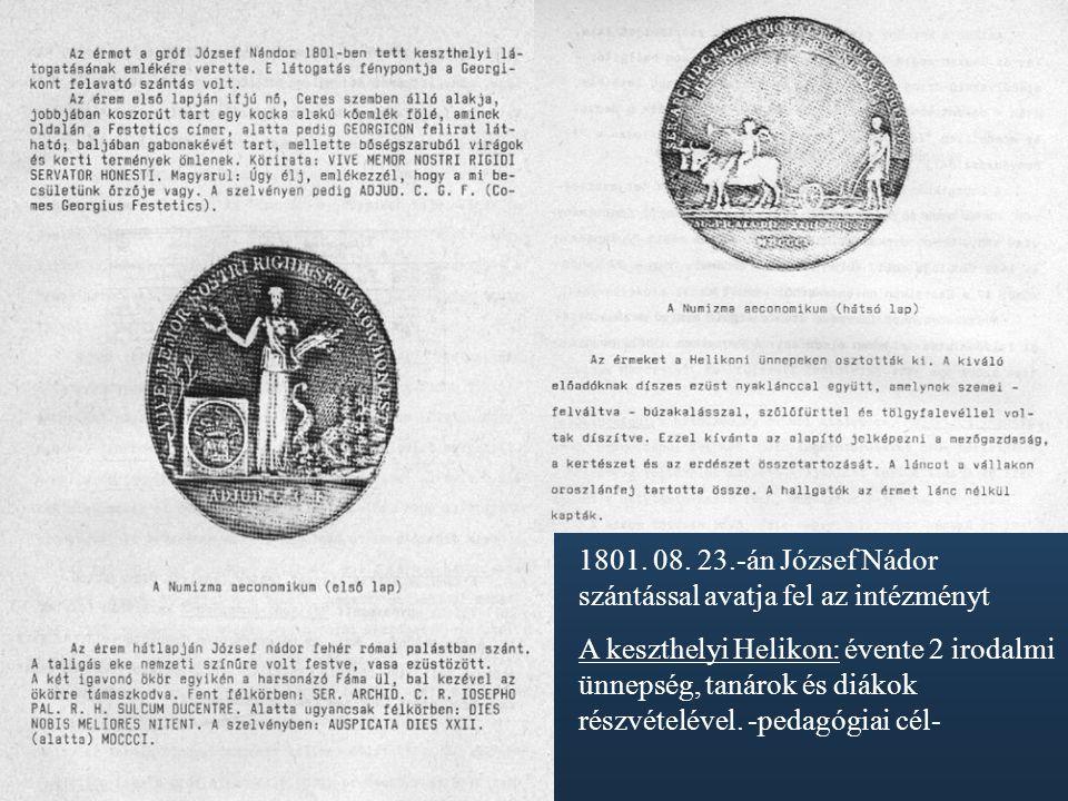 1801. 08. 23.-án József Nádor szántással avatja fel az intézményt
