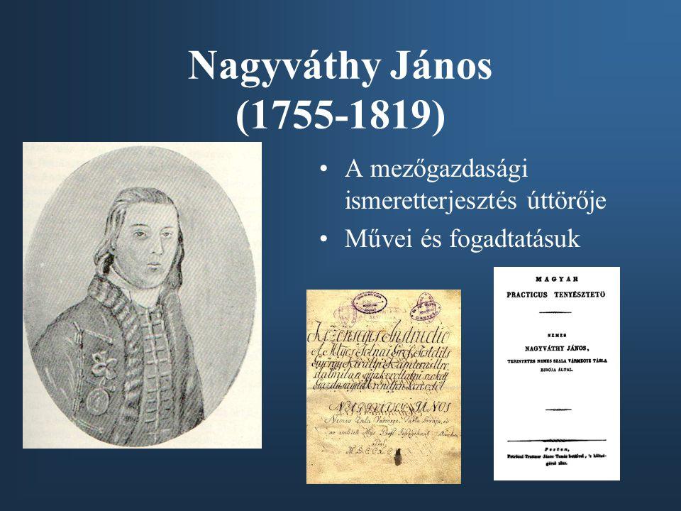 Nagyváthy János (1755-1819) A mezőgazdasági ismeretterjesztés úttörője
