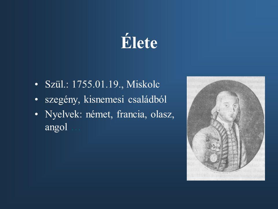 Élete Szül.: 1755.01.19., Miskolc szegény, kisnemesi családból