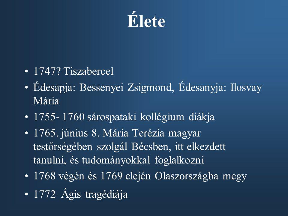 Élete 1747 Tiszabercel. Édesapja: Bessenyei Zsigmond, Édesanyja: Ilosvay Mária. 1755- 1760 sárospataki kollégium diákja.