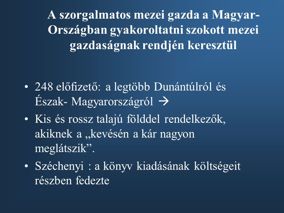 A szorgalmatos mezei gazda a Magyar-Országban gyakoroltatni szokott mezei gazdaságnak rendjén keresztül