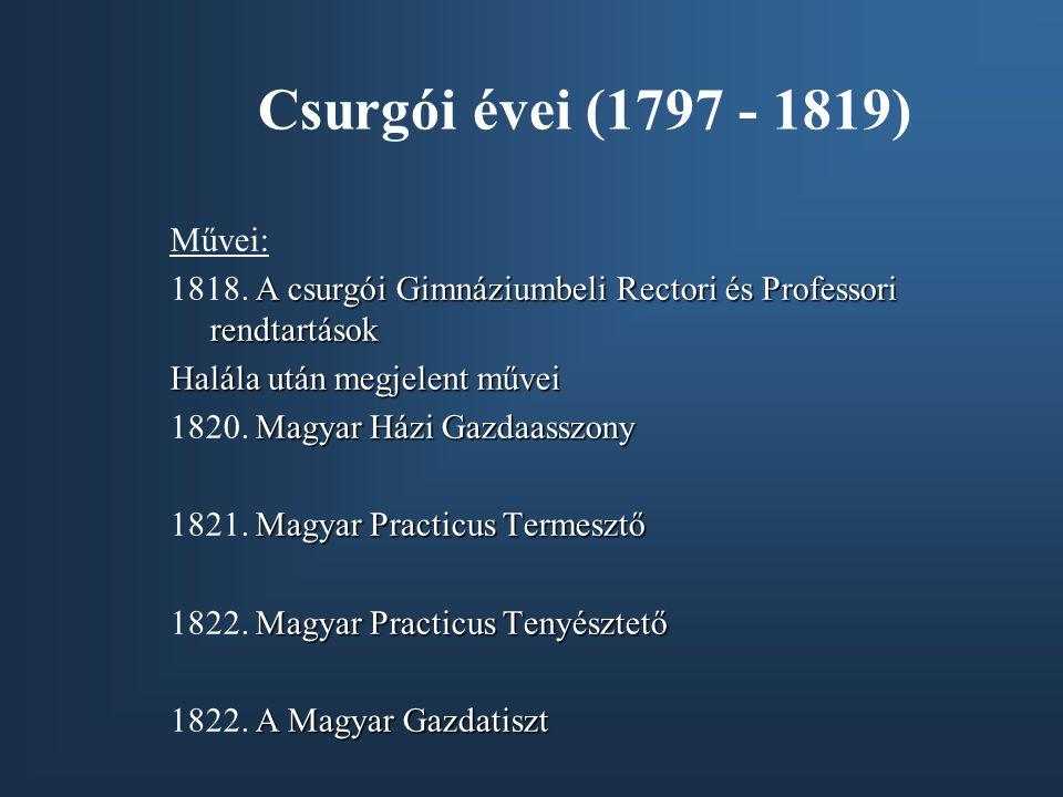 Csurgói évei (1797 - 1819) Művei:
