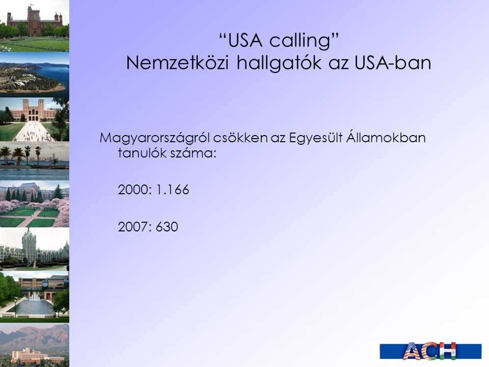 USA calling Nemzetközi hallgatók az USA-ban