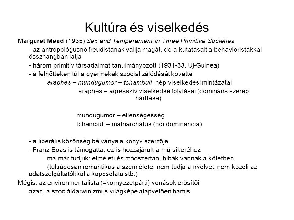 Kultúra és viselkedés Margaret Mead (1935) Sex and Temperament in Three Primitive Societies.
